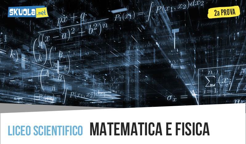 Matematica e fisica seconda prova maturità 2019: traccia completa Miur