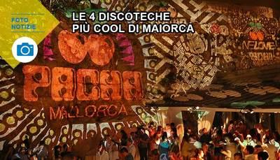 Le 4 discoteche più cool di Maiorca