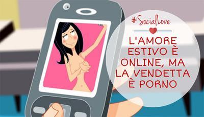 Social Love: l'amore estivo è online, ma la vendetta è porno