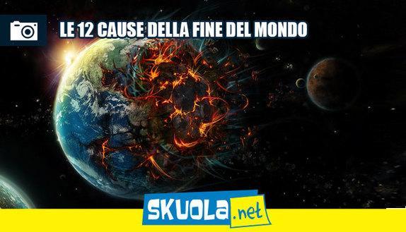 Le 12 cause che potrebbero far finire il mondo