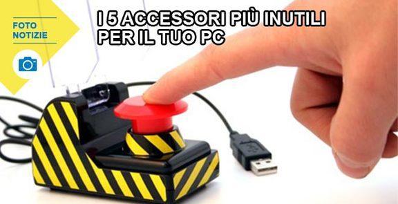 I 5 accessori più inutili per il tuo pc
