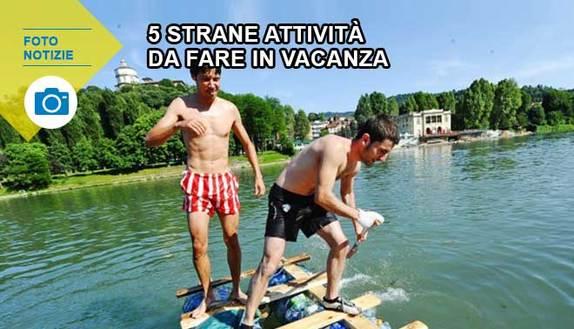 5 strane attività da fare in vacanza