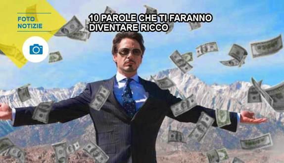10 parole che ti faranno diventare ricco