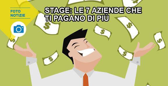 Stage: le 7 aziende che ti pagano di più