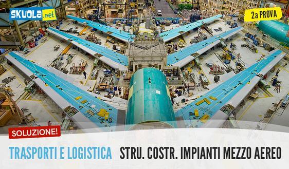 Strutture, costruzioni, impianti mezzo aereo: traccia e soluzione seconda prova maturità 2017 ITCT e ITCS