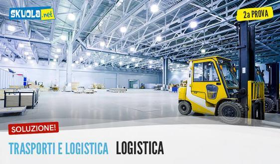 Trasporti e logistica articolazione logistica traccia e soluzione seconda prova maturità 2017 ITLG
