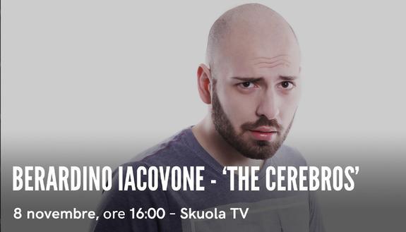 Berardino Iacovone , 'The CereBros': tutto sul creator da più di 100mila fan su Facebook!