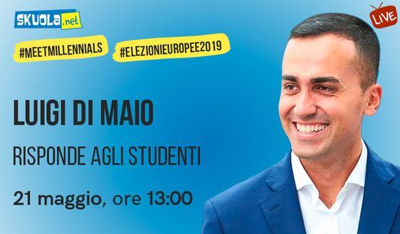 #MeetMillennials: il 21 maggio Luigi Di Maio risponde agli studenti su Skuola.net