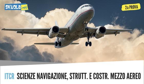 Seconda prova traccia e soluzione 2018: Scienze della navigazione, struttura e costruzione del mezzo aereo