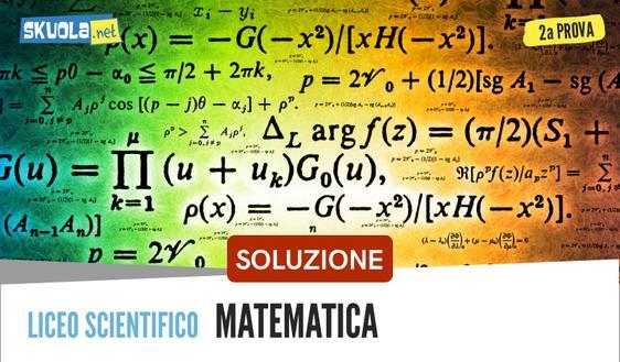 Soluzione Seconda prova matematica maturità 2018: liceo scientifico