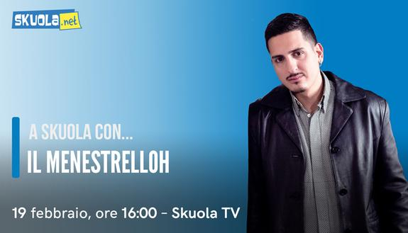 ilMenestrelloh ospite della Skuola Tv!