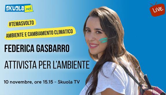 Tema sull'ambiente e il cambiamento climatico, come farlo bene? #TemaSvolto con Federica Gasbarro, green influencer e attivista per l'ambiente