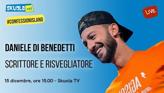 A Skuola con...Daniele Di Benedetti - #ConfessionIsland  Live 15 dicembre ore 15.00