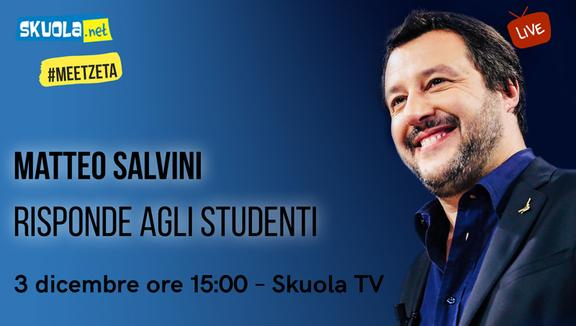 Matteo Salvini risponde agli studenti su Skuola.net - #MeetZeta Live 3 dicembre ore 15:00