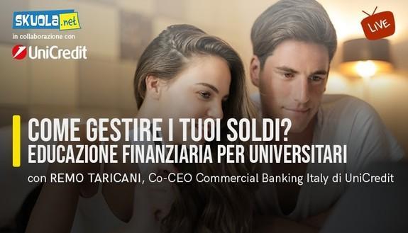 Come gestire i tuoi soldi? Educazione finanziaria per universitari - Skuola Tv con Remo Taricani, Co-CEO Commercial Banking Italy di UniCredit